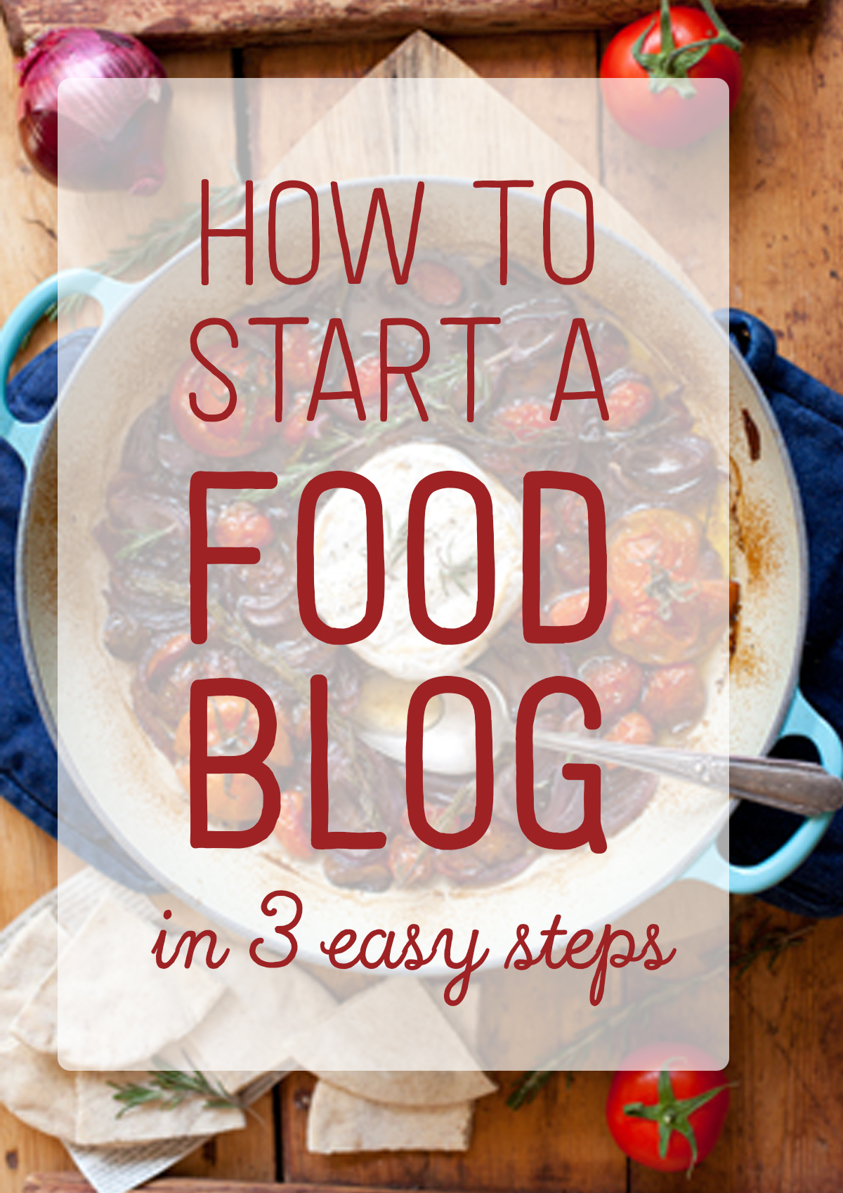 How to Start a Food Blog in 3 Easy Steps - Follow this easy to follow tutorial